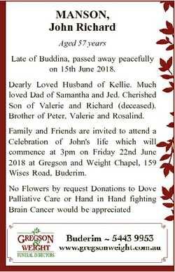 MANSON, John Richard Aged 57 years Late of Buddina, passed away peacefully on 15th June 2018. Dearly...