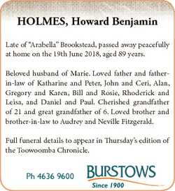 "HOLMES, Howard Benjamin Late of ""Arabella"" Brookstead, passed away peacefully at home on t..."