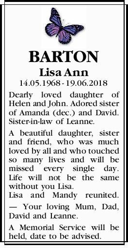 BARTON Lisa Ann   14.05.1968 - 19.06.2018   Dearly loved daughter of Helen and John. Ador...
