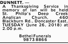 DUNNETT. -    A Thanksgiving Service in memory of Ian will be held St. Philip's Dee...