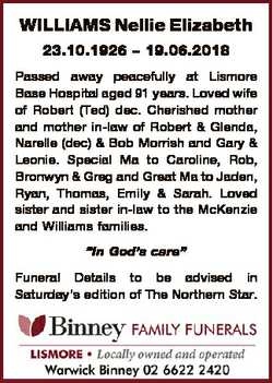 WILLIAMS Nellie Elizabeth 23.10.1926 - 19.06.2018 Passed away peacefully at Lismore Base Hospital ag...