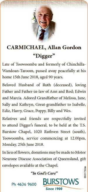"CARMICHAEL, Allan Gordon ""Digger"" Late of Toowoomba and formerly of ChinchillaWandoan-Taroom..."