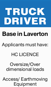 Base in Laverton Applicants must have: HC LICENCE Oversize/Over dimensional loads Access/ Earthmo...