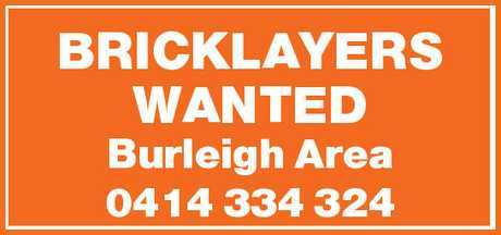<p> <strong>BRICKLAYERS WANTED </strong> </p> <p> <strong>Burleigh...</strong></p>