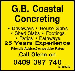 G.B. Coastal Concreting DrivewaysHouse Slabs Shed SlabsFootings Patios Pathways 25 Years Experien...