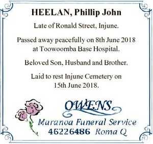 HEELAN, Phillip John Late of Ronald Street, Injune. Passed away peacefully on 8th June 2018 at...