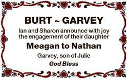 BURT  GARVEY Ian and Sharon announce with joy the engagement of their daughter Meagan to Nathan Garv...