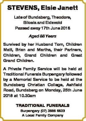 STEVENS, Elsie Janett Late of Bundaberg, Theodore, Biloela and Eidsvold Passed away 17th June 2018 Aged...