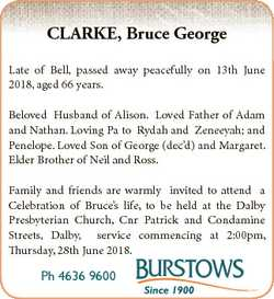 CLARKE, Bruce George Late of Bell, passed away peacefully on 13th June 2018, aged 66 years. Beloved...