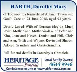 HARTH, Dorothy Mary of Toowoomba formerly of Acland. Taken into God's Care on 21 June 2018, aged...