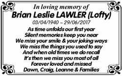 In loving memory of  Brian Leslie LAWLER (Lofty)  03/04/1940 ~ 29/06/2017  As...