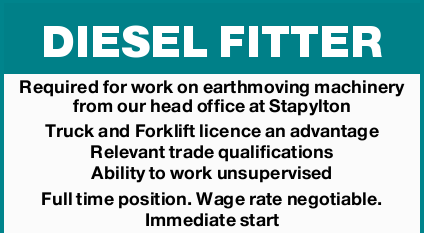 DIESEL FITTER   Required for work on earthmoving machinery from our head office at Stapylton...