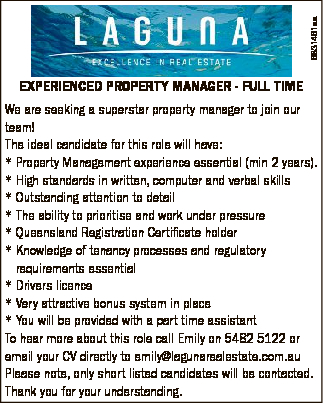 6831461aa EXPERIENCED PROPERTY MANAGER - FULL TIME We are seeking a superstar property manager to join our team! The ideal candidate for this role will have: * Property Management experience essential (min 2 years). * High standards in written, computer and verbal skills * Outstanding attention to detail * The ability to prioritise and work ...