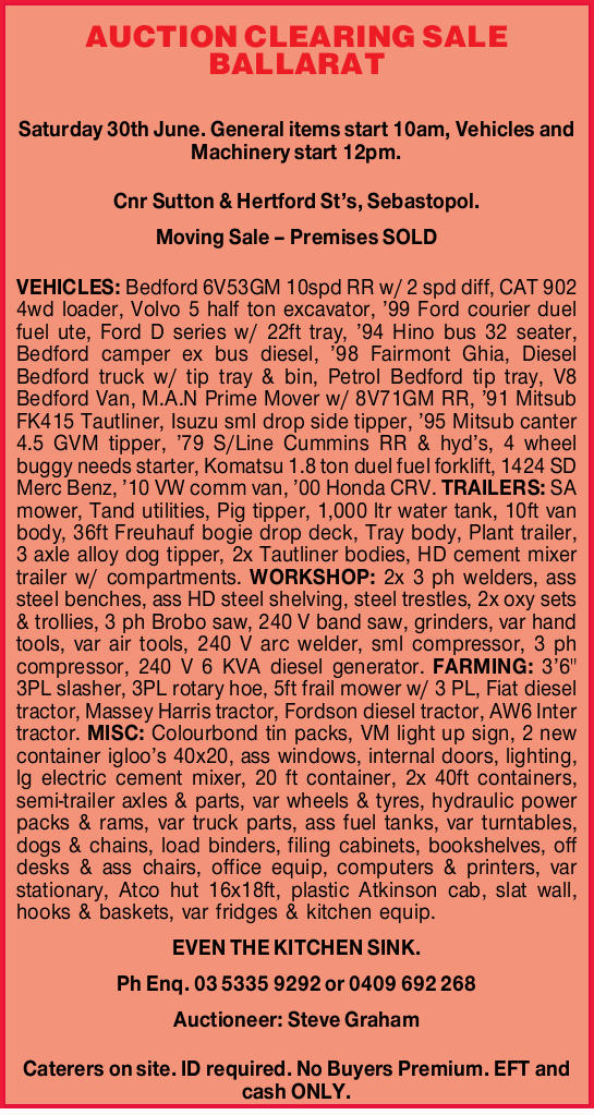 AUCTION CLEARING SALE BALLARATSaturday 30th June. General items start 10am, Vehicles and Machiner...
