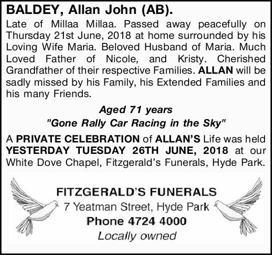 BALDEY, Allan John (AB).   Late of Millaa Millaa. Passed away peacefully on Thursday 21st Jun...