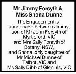 Mr Jimmy Forsyth & Miss Shona Dunne The Engagement is announced between Jimmy, son of Mr John...