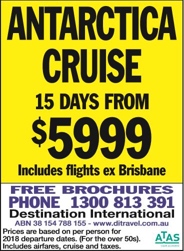 ANTARCTICA CRUISE    15 DAYS FROM $5999    Includes Flights ex Brisbane  Free Bro...