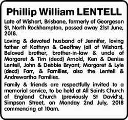Phillip William LENTELL Late of Wishart, Brisbane, formerly of Georgeson St, North Rockhampton, p...
