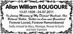 Allan William BOUGOURE  13.07.1939 - 04.07.2011  In Loving Memory of My Dearest Hus...