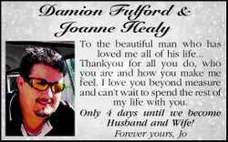 Damion Fulford & Joanne Healy   To the beautiful man who has loved me all of his life......