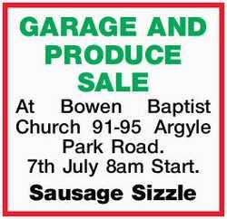 At Bowen Baptist Church 91-95 Argyle Park Road.   7th July 8am Start. Sausage Sizzle ...