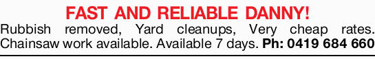 Rubbish removed, Yard cleanups, Very cheap rates.   Chainsaw work available   Available 7...