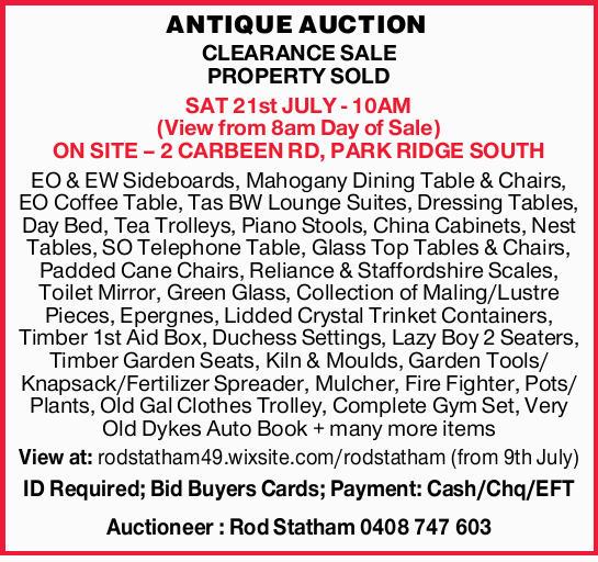 ANTIQUE AUCTION   CLEARANCE SALE   PROPERTY SOLD   SAT 21st JULY - 10AM    (View...