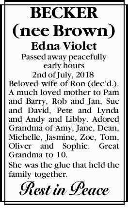 <p> <strong>BECKER (nee Brown) </strong> </p> <p> Edna Violet </p> <p> Passed away peacefully...</p>