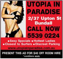 UTOPIA IN PARADISE    2/37 Upton Street Bundall    CALL NOW     Sexy Special...