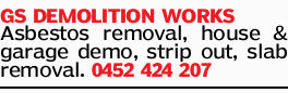 Asbestos removal,   house & garage demo,   strip out,   slab removal.   0452...