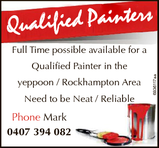Full Time position available for a Qualified Painter in the yeppoon / Rockhampton Area Need...