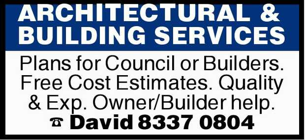 ARCHITECTURAL & BUILDING SERVICES   Plans for Council or Builders.   Free Cost Estima...