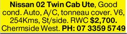Good cond. Auto, A/C, tonneau cover. V6, 254Kms, St/side. RWC $2,700. Chermside West. PH: 07 3359...