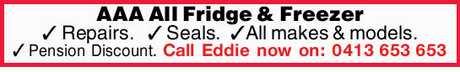 <p> AAA All Fridge & Freezer Repairs. Seals.All makes & models. Pension Discount. Call Eddie...