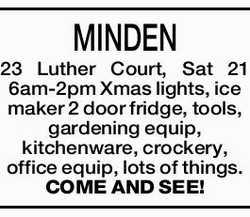 MINDEN 23 Luther Court, Sat 21 6am-2pm Xmas lights, ice maker 2 door fridge, tools, gardening equ...