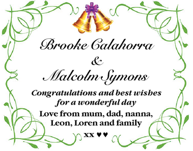Brooke Calahorra & Malcolm Symons    Congratulations and best wishes for a wonderful day...
