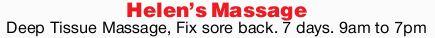 Helen's Massage   Deep Tissue Massage, Fix sore back. 7 days. 9am to 7pm near the Casino....