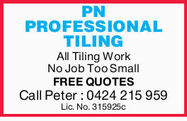 PN PROFESSIONAL TILING All Tiling Work No Job Too Small FREE QUOTES Call Peter :Lic. No. 315925c