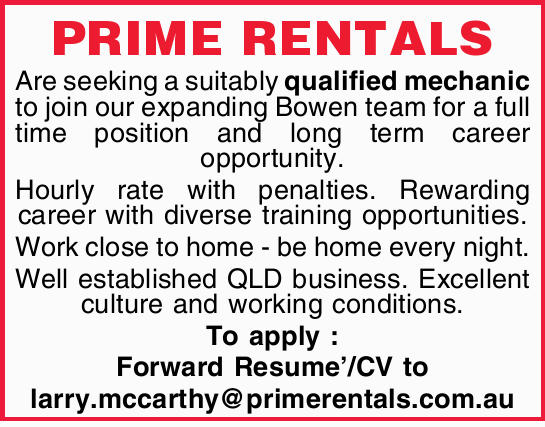 PRIME RENTALS Are seeking a suitably qualified mechanic to join our expanding Bowen team for a fu...