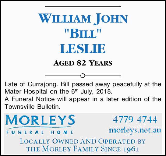 "WILLIAM JOHN   ""BILL""   LESLIE   AGED 82 YEARS   Late of Currajong. Bil..."
