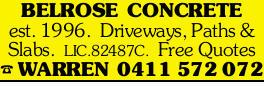 BELROSE CONCRETE est. 1996. Driveways, Paths & Slabs. LIC.82487C. Free Quotes WARREN