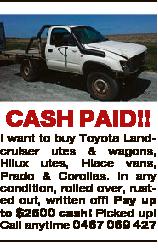 I want to buy Toyota Landcruiser utes & wagons, Hilux utes, Hiace vans, Prado & Corollas....