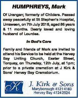 HUMPHREYS, Mark Of Urangan; formerly of Childers. Passed away peacefully at St Stephen's Hospita...