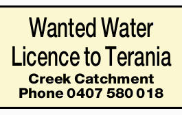 Wanted Water Licence to Terania Creek Catchment