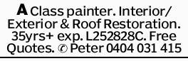 <p> A Class painter. Interior/Exterior & Roof Restoration. 35yrs+ exp. L252828C. Free Quotes.