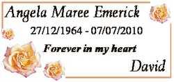 Angela Maree Emerick 27/12/1964 - 07/07/2010 Forever in my heart David