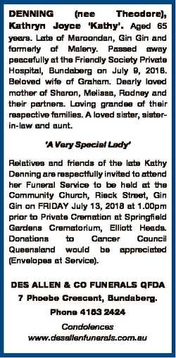 DENNING (nee Theodore), Kathryn Joyce `Kathy'. Aged 65 years. Late of Maroondan, Gin Gin and for...
