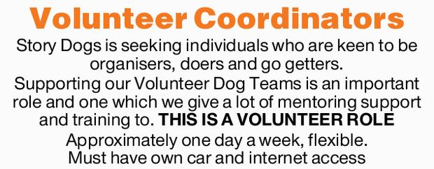 Volunteer Coordinators   Story Dogs is seeking individuals who are keen to be organisers, doe...