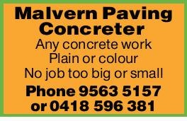 Malvern Paving Concreter   Any concrete work   Plain or colour   No job too big or sm...