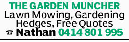 THE GARDEN MUNCHER Lawn Mowing, Gardening Hedges, Free Quotes Nathan